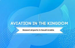 Aviation in the Kingdom: Newest airports in Saudi Arabia