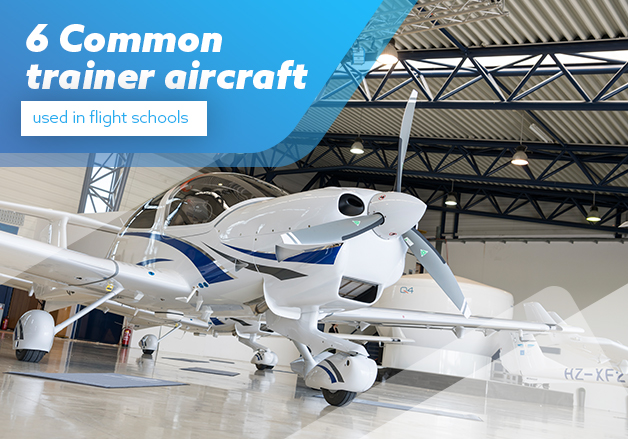 6 Common trainer aircraft used in flight schools